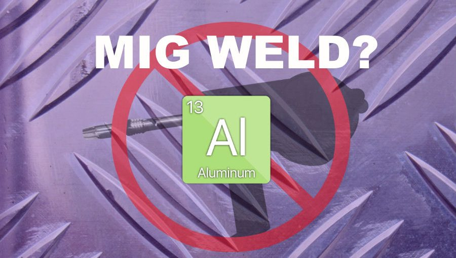 How to MIG Weld Aluminum Without a Spool Gun • WelditU