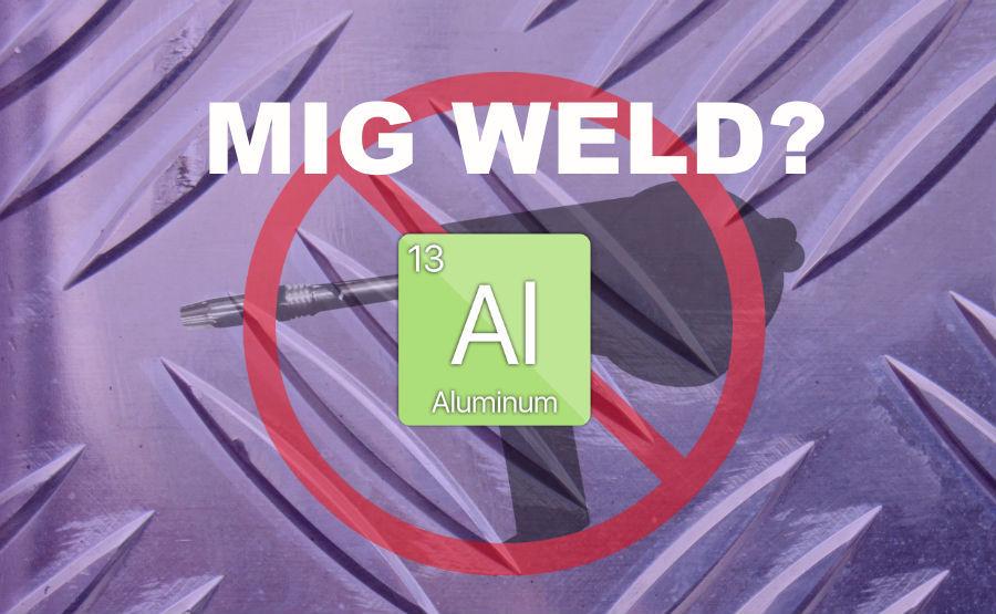 How To Mig Weld Aluminum Without A Spool Gun Welditu