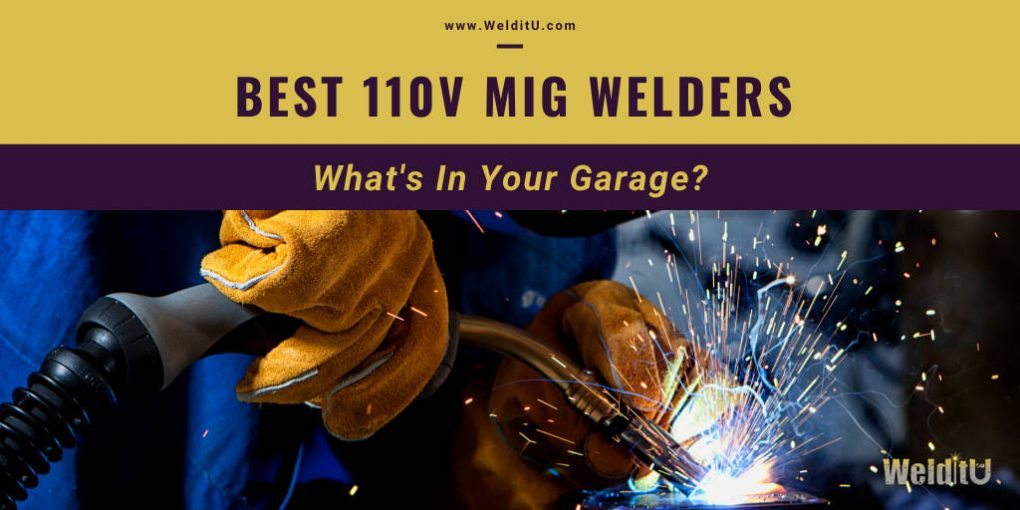 WelditU picks the best 110v MIG Welders