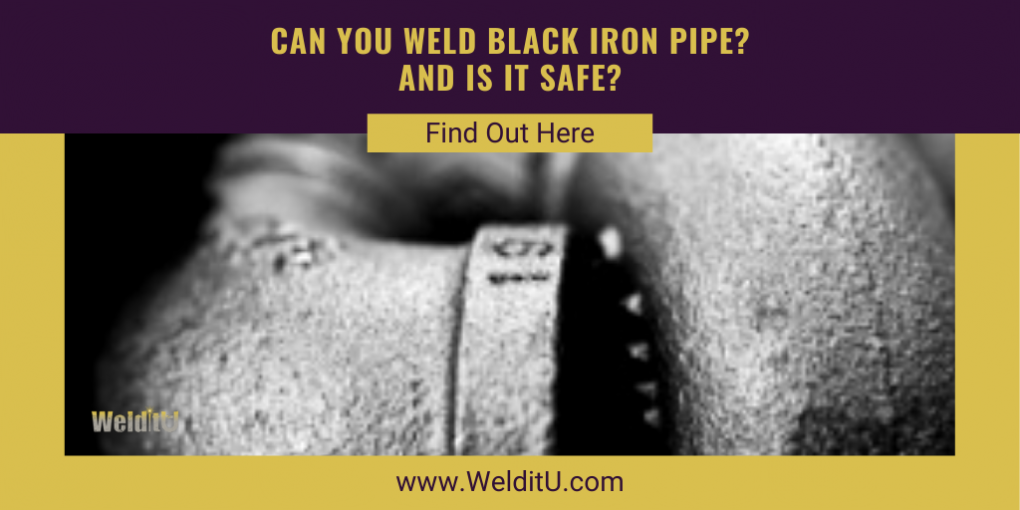 Can You Weld Black Iron Pipe
