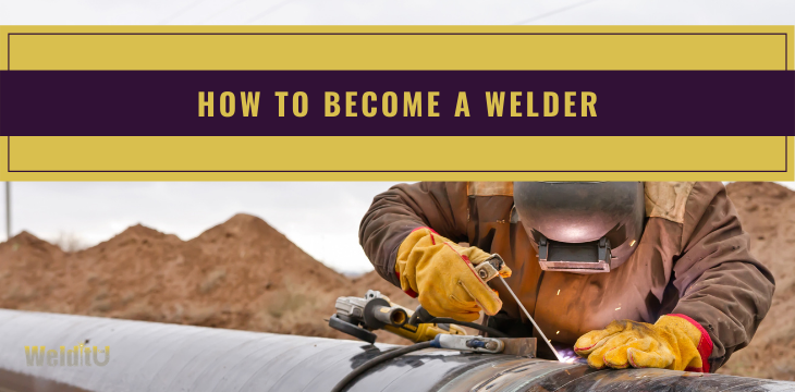 How to become a welder image man welding on a pipe