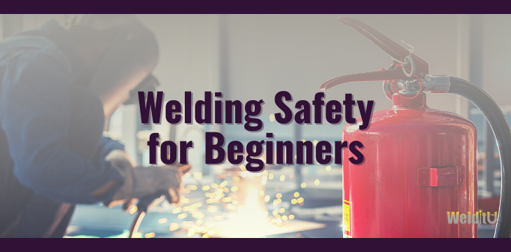 Welding Safety for Beginners Article Cover with welder and fire extinguisher