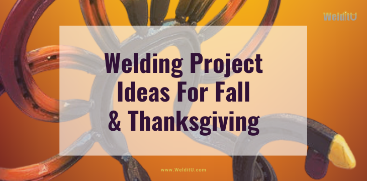 Welding Projects for fall and Thanksgiving featured image